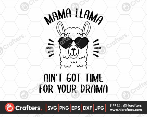 032 Mama Llama Aint Got Time For Your Drama SVG