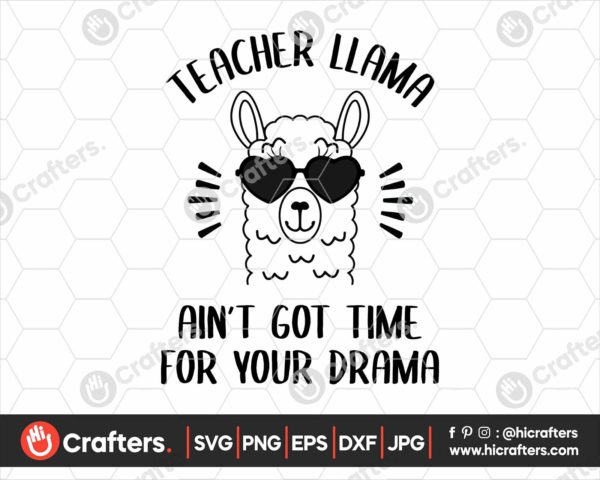 033 Teacher Llama Aint Got Time For Your Drama SVG