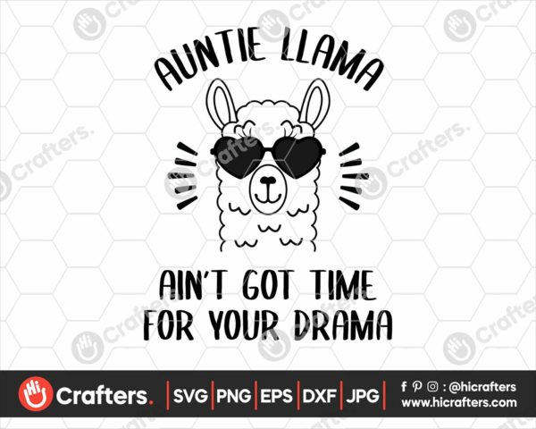035 Auntie Llama Aint Got Time For Your Drama SVG