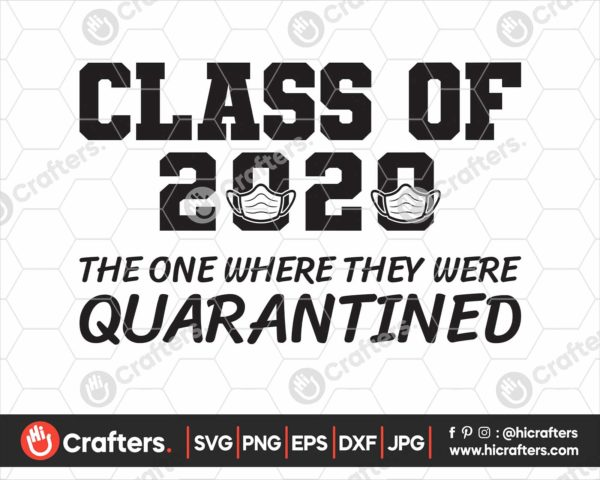 191 Class of 2020 The One Where They Were Quarantined SVG