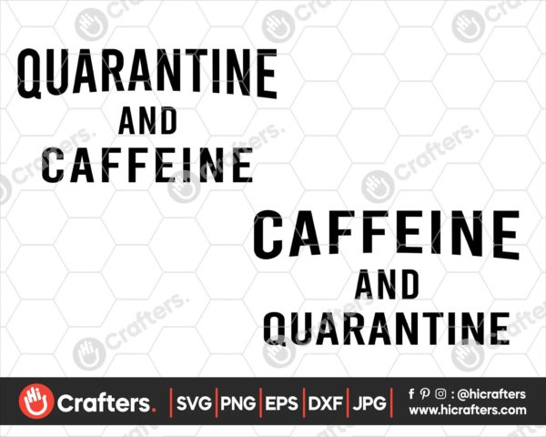 202 Caffeine And Quarantine Svg