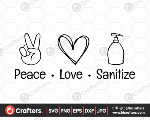204 Peace Love Sanitize Svg