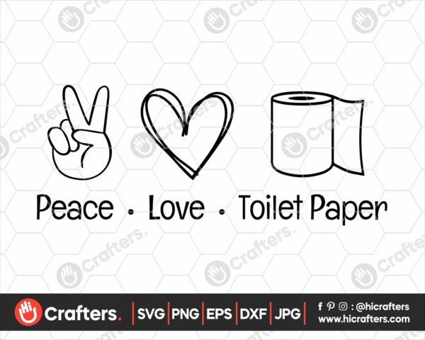 205 Peace Love Toilet Paper Svg