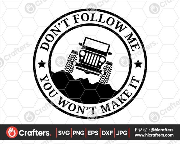 239 Dont Follow Me You Wont Make It SVG PNG
