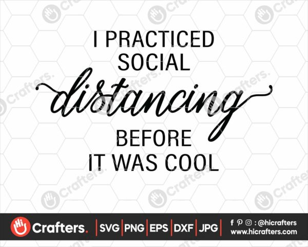 246 I Practiced Social Distancing Before It Was Cool Svg