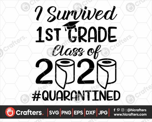 273 I Survived 1st Grade Quarantine SVG Class Of 2020 SVG PNG