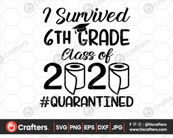 278 I Survived 6th Grade Quarantine SVG Class Of 2020 SVG PNG