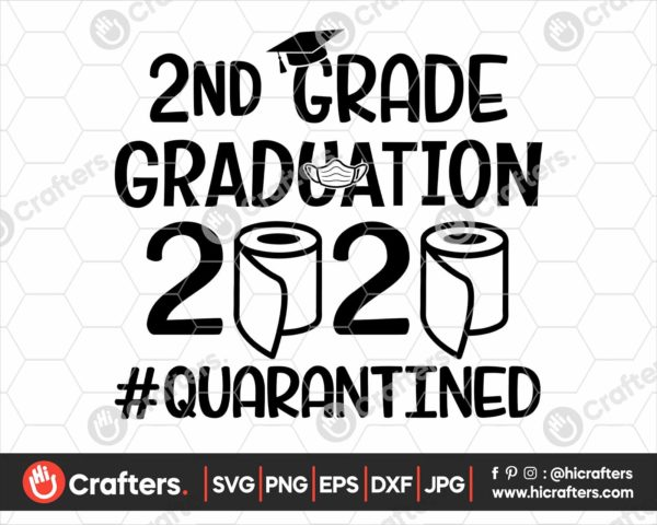 304 2nd Grade Graduation SVG 2nd Grade 2020 Quarantine SVG