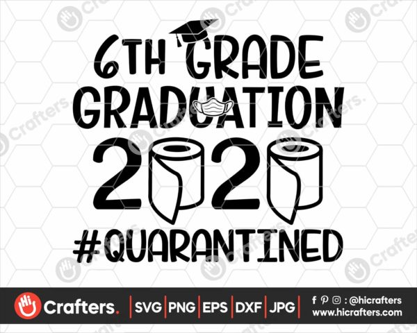 308 6th Grade Graduation SVG 6th Grade 2020 Quarantine SVG