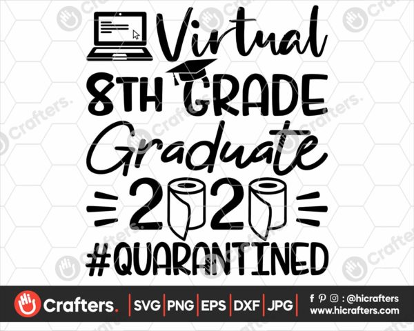 320 virtual 8th grade graduation svg 8th grade Quarantine svg png