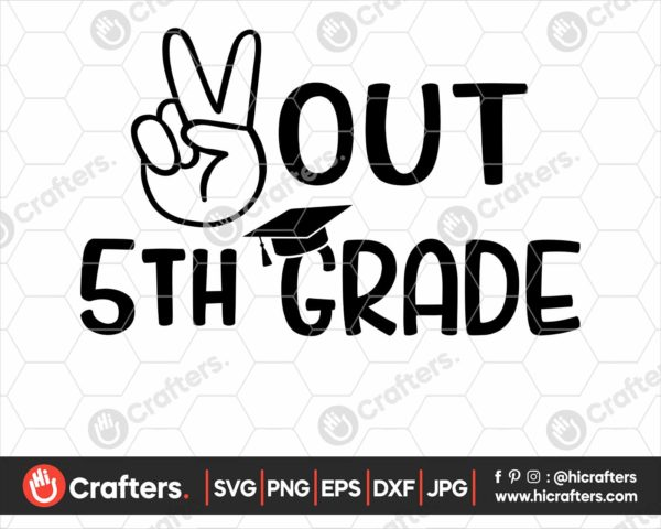 328 peace out 5th grade svg 5th grade graduation svg png