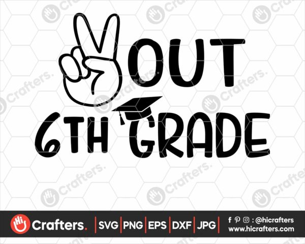 329 peace out 6th grade svg 6th grade graduation svg png