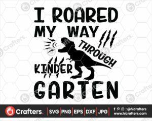 333 I Roared My Way Through Kindergarten SVG PNG