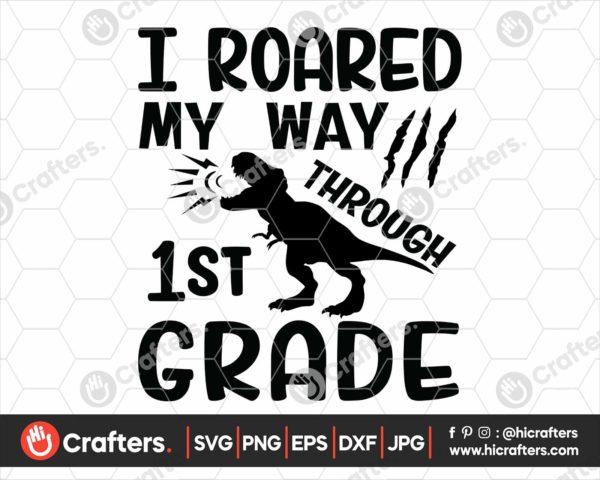 334 I Roared My Way Through 1st Grade SVG PNG