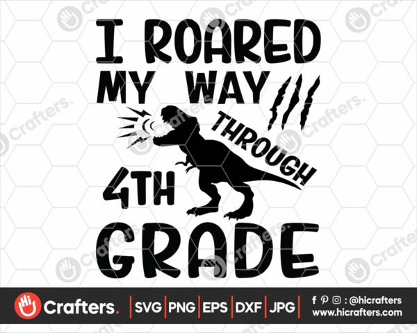 337 I Roared My Way Through 4th Grade SVG PNG