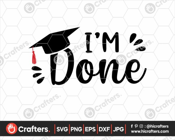 352 Im Done Graduation Sign SVG