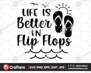 365 life is better in flip flops svg png