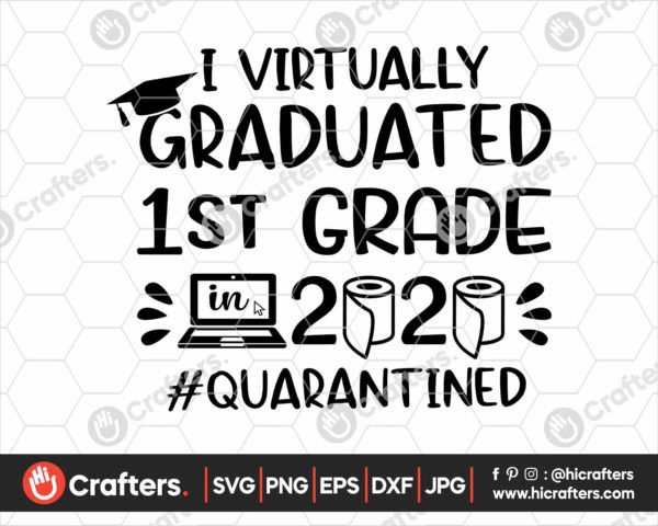 384 I Virtually Graduated 1st Grade Svg 1st Grade Graduation svg
