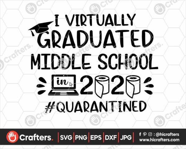 395 I Virtually Graduated Middle School Svg Middle School Graduation svg