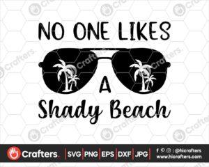 403 No One Likes A Shady Beach svg For Cricut