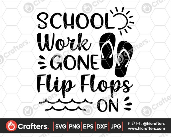 407 School Work Gone Flip Flops On Svg png