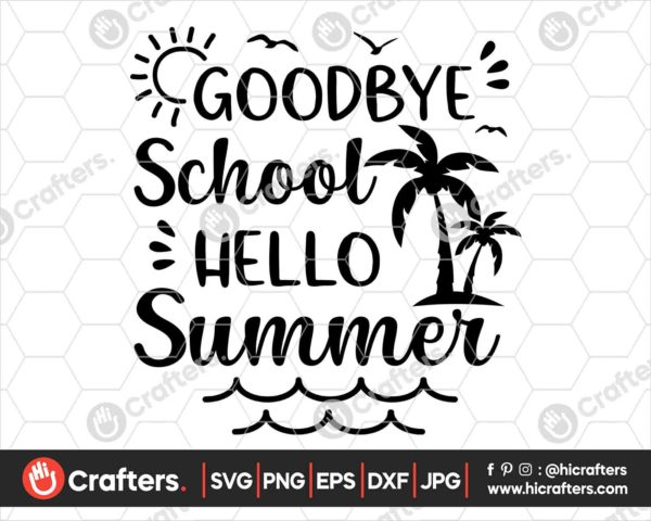 408 Goodbye School Hello Summer Svg png