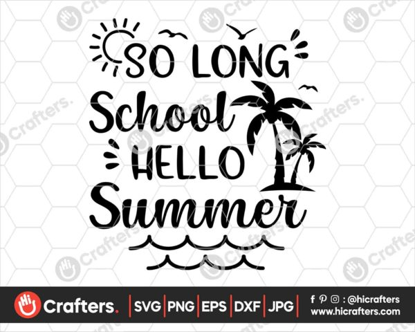 409 So Long School Hello Summer Svg png