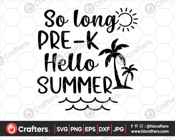 410 So Long Prek Hello Summer SVG Prek SVG