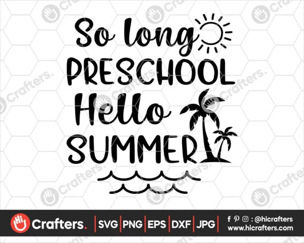 411 So Long Preschool Hello Summer SVG Preschool SVG