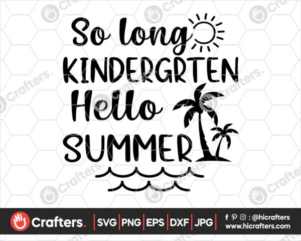 412 So Long Kindergarten hello Summer SVG Kindergarten SVG
