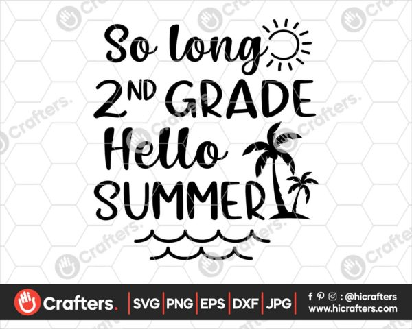 414 So Long 2nd Grade Hello Summer SVG Second Grade SVG