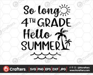416 So Long 4th Grade Hello Summer SVG Fourth Grade SVG