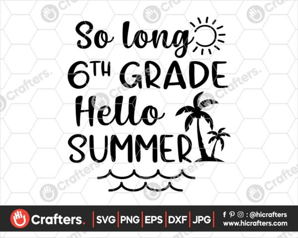 418 So Long 6th Grade Hello Summer SVG Sixth Grade SVG