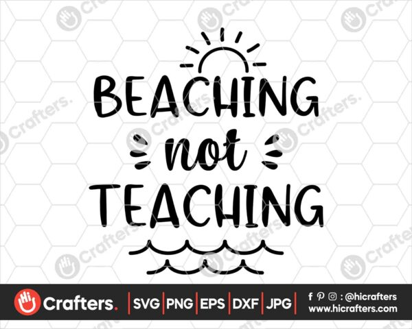 422 beaching not teaching svg Teacher svg