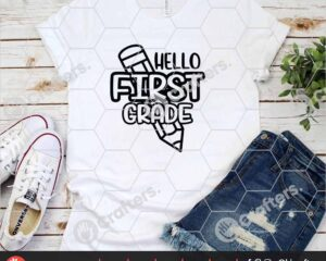 444 Hello First Grade SVG PNG First Grade Teacher SVG