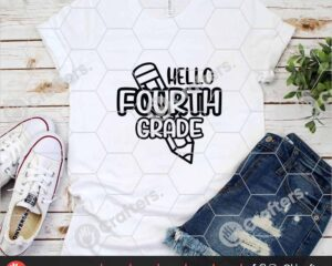 447 Hello Fourth Grade SVG PNG Fourth Grade Teacher SVG