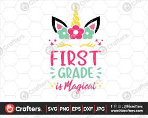 454 1st Grade is Magical SVG First Grade Unicorn SVG PNG