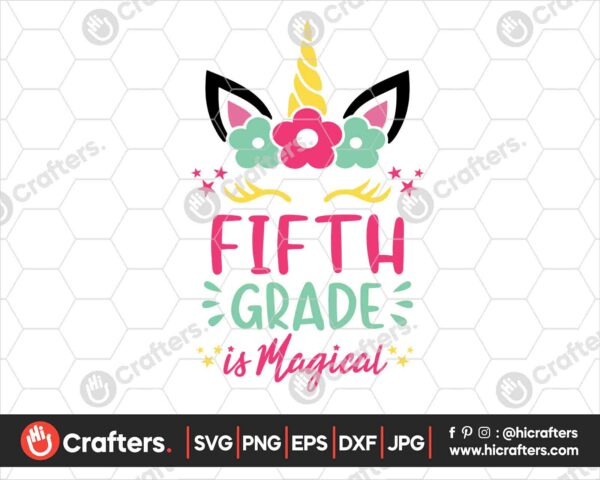 458 5th Grade is Magical SVG Fifth Grade Unicorn SVG PNG