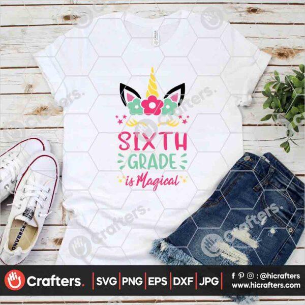 459 6th Grade is Magical SVG Sixth Grade Unicorn SVG For Cricut