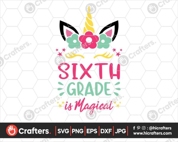 459 6th Grade is Magical SVG Sixth Grade Unicorn SVG PNG