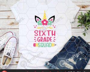 468 6th Grade Squad SVG Sixth Grade Unicorn SVG For Cricut