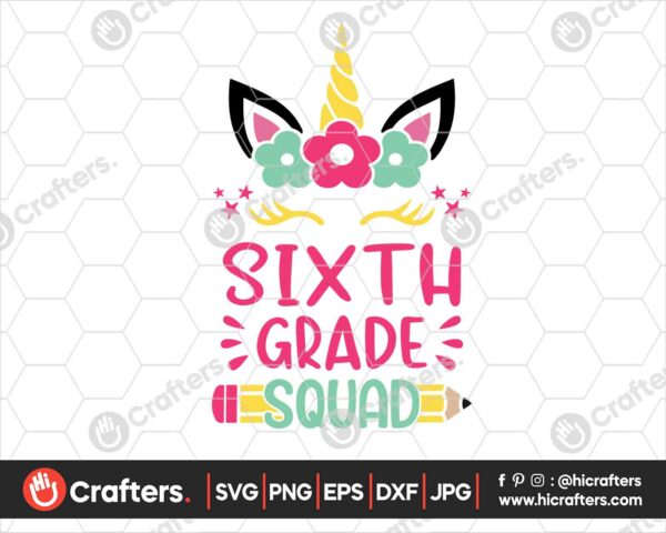 468 6th Grade Squad SVG Sixth Grade Unicorn SVG PNG