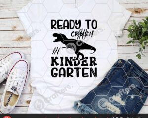 471 Ready to Crush kindergarten SVG kindergarten Dinosaur SVG For Cricut