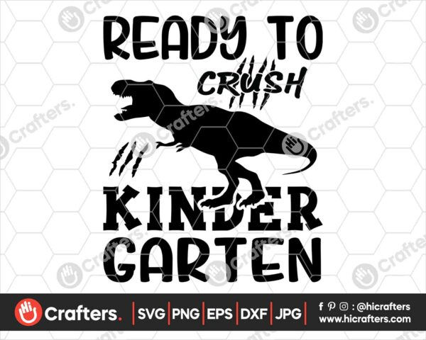 471 Ready to Crush kindergarten SVG kindergarten Dinosaur SVG PNG