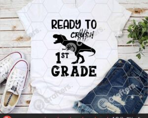 472 Ready to Crush 1st Grade SVG First Grade Dinosaur SVG For Cricut