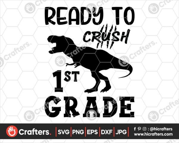 472 Ready to Crush 1st Grade SVG First Grade Dinosaur SVG PNG