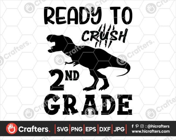 473 Ready to Crush 2nd Grade SVG Second Grade Dinosaur SVG PNG