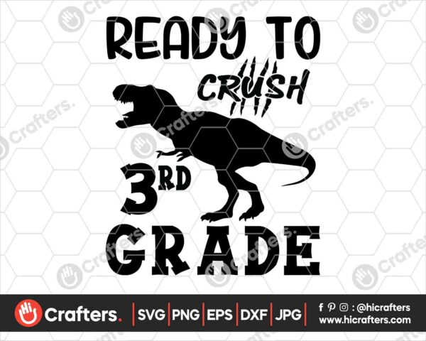 474 Ready to Crush 3rd Grade SVG Third Grade Dinosaur SVG PNG