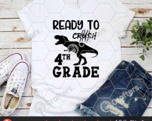475 Ready to Crush 4th Grade SVG Fourth Grade Dinosaur SVG For Cricut