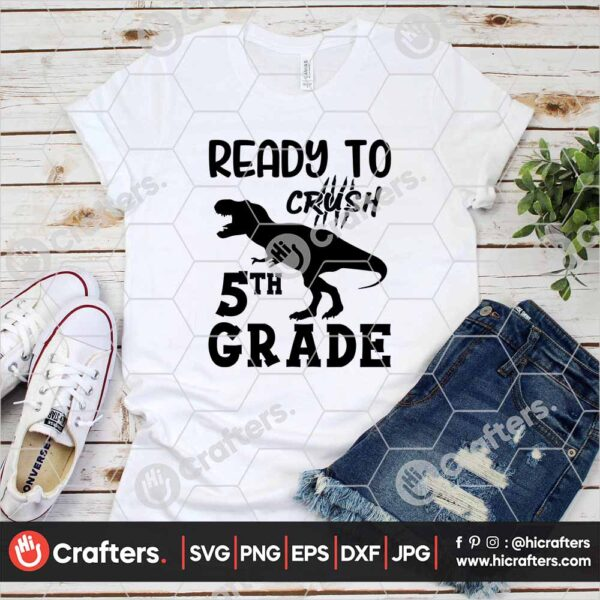 476 Ready to Crush 5th Grade SVG Fifth Grade Dinosaur SVG For Cricut